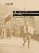 Vojne fotografije 1941-1945 - Partizanske enote