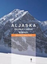Aljaska - Izkušnje v snegu in mrazu